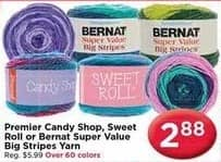 AC Moore Black Friday: Premier Candy Shop, Sweet Roll or Bernat Super Value Big Stripes Yarn for $2.88