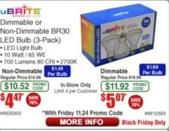 Frys Black Friday: uBrite Dimmable or Non-Dimmable BR30 LED Bulb ( 3 Pack ) for $4.47 - $5.07