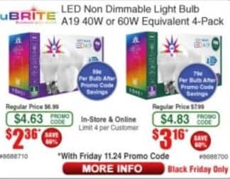 Frys Black Friday: uBrite Non-Dimmable Light Bulb  A19 40W or 60W Equivalent 4-Pack for $2.36 - $3.16