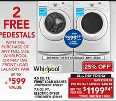 PC Richard & Son Black Friday: 2 Free Pedestals w/ Purchase of Any Full Size Whirlpool or Maytag Front Load Laundry Pair - w/ Purchase