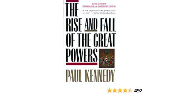 The Rise and Fall of the Great Powers: Economic Change and Military Conflict from 1500 to 2000 (Kindle) - $4.99