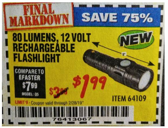 80 LUMENS 12 VOLT (Cigarette lighter) RECHARGEABLE FLASHLIGHT Harbor Freight $1.99 w/coupon (YMMV))