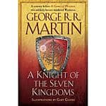 A Knight of the Seven Kingdoms: Being the Adventures of Ser Duncan the Tall, and His Squire, Egg - $15.71 - walmart and amazon