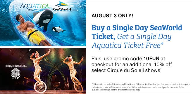 Sam's Club Travel One-Day Only Member Savings Event - Buy Sea World Tix Get Aquatica For Free or 10% Off Cirque du Soleil - August 3, 2019 ONLY