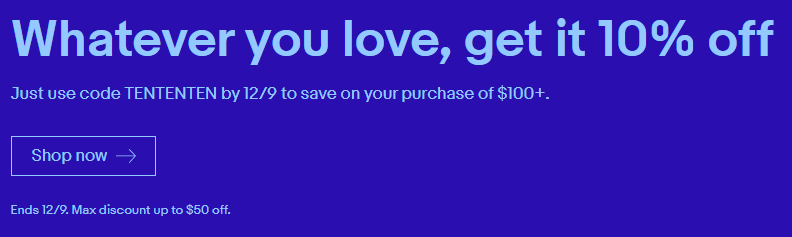 10% off purchases over 100 dollars up to 50 dollars off ebay.com YMMV