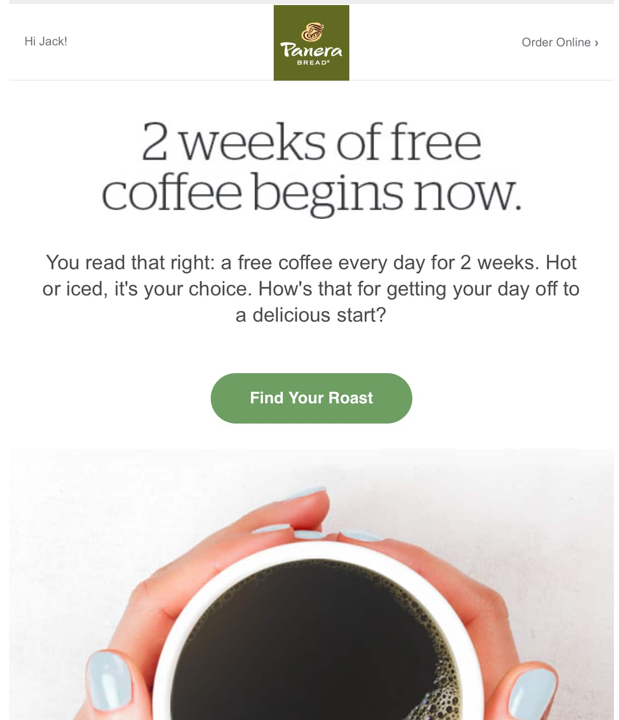Free coffee for two weeks at Panera Bread (ymmv check your email)