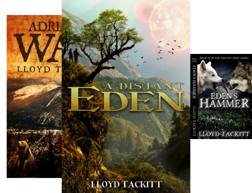 "Free Sci-Fi Dystopian Kindle Series ""A Distant Eden"" Set of  7 Bks by Author Lloyd Tackitt (A Distant Eden (1), Adrians War (2), Edens Hammer (3), Edens Warriors (4) + to Bk 7) :)"