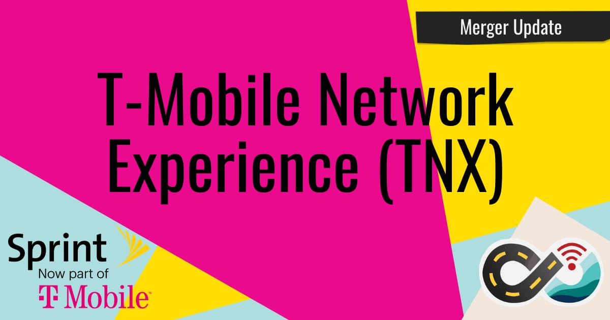 The T-Mobile Network Experience (TNX)  now available to Sprint Customers