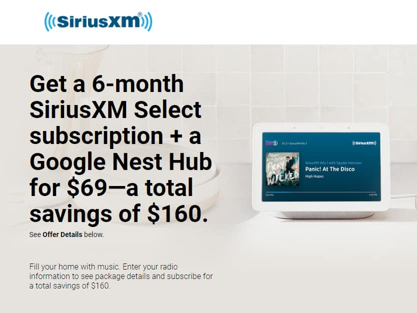 6-month SiriusXM Select subscription + a Google Nest Hub $69
