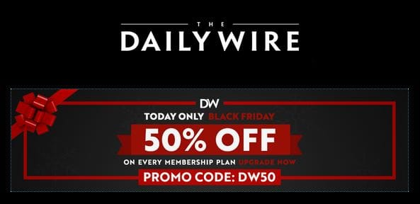 All Daily Wire Subscriptions, 50 Off% New and Existing, 11/29 - 12/2
