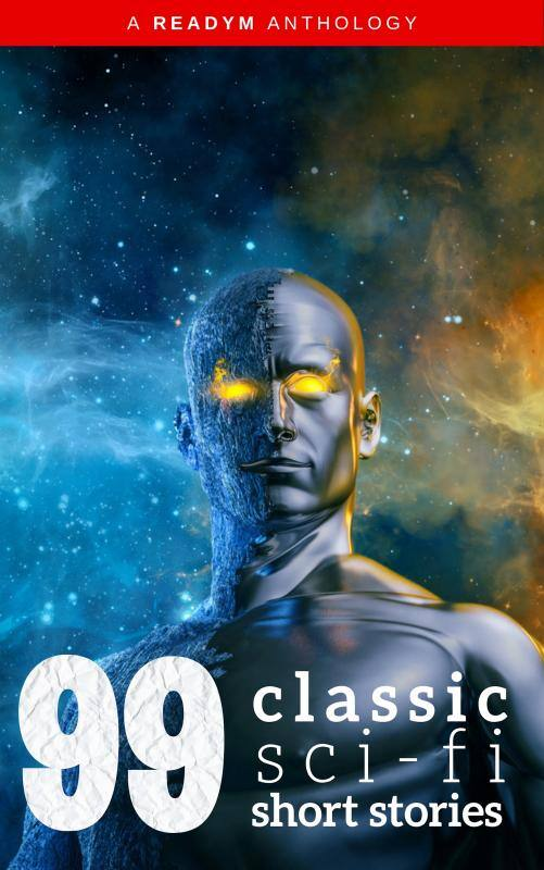 [KINDLE] 99 Classic Science-Fiction Short Stories: Works by Philip K. Dick, Ray Bradbury, Isaac Asimov, H.G. Wells, Edgar Allan Poe, Seabury Quinn, Jack London...@ $0.99