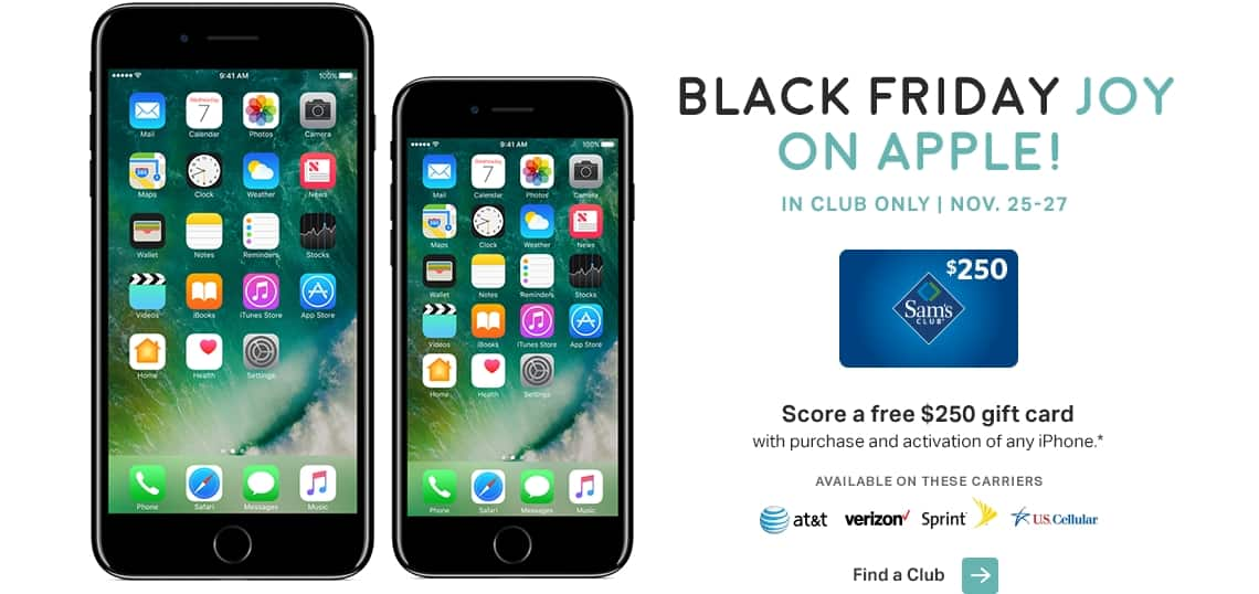 iphone 6 black friday deals 250 gift card on any iphone 7 7 plus se sams club 4600