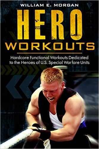 FREE 498 pages: Hero Workouts: Hardcore Functional Workouts Dedicated to the Heroes of U.S. Special Warfare Units Kindle Edition