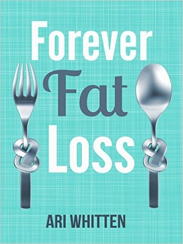 FREE Forever Fat Loss: Escape the Low Calorie & Low Carb Diet Traps & Achieve Effortless & Permanent Fat Loss by Working with Your Biology...Kindle Edition 315 pgs 4.6/217 reviews