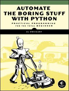 """""""Automate the Boring Stuff Using Python"""" Online Course Free ($59 value)"""