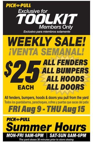 Pick-n-Pull Toolkit Members Only: $25 fenders, bumpers, hoods, or doors 8/9-8/15.