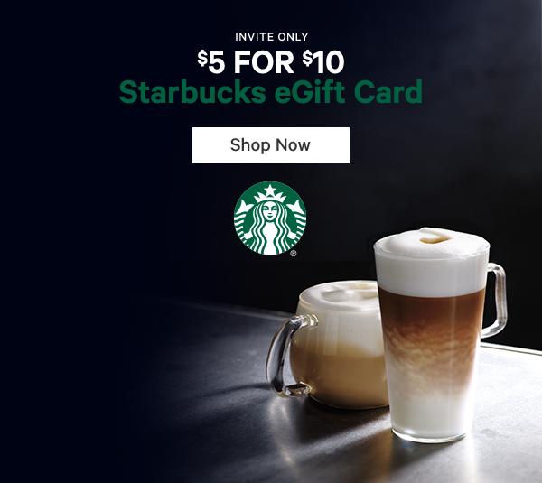 Starbucks - $10 Starbucks Card eGift for $5 (invite only)