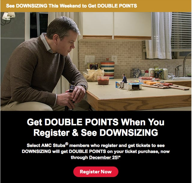 AMC Theatres Stubs - Get DOUBLE POINTS When You Register and See DOWNSIZING through 12/25 (targeted)