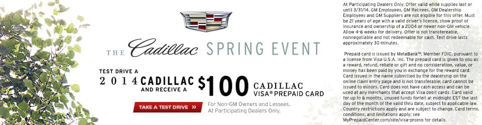 Test drive a 2014 Cadillac and get a $100 Visa Prepaid Card