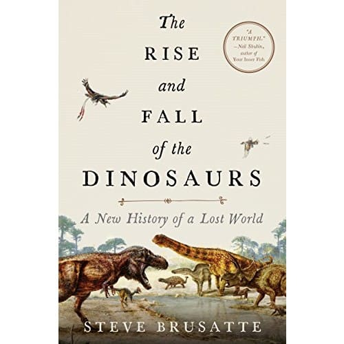 The Rise and Fall of Dinosaurs: A New History of a Lost World - Kindle Book on sale today $2.99