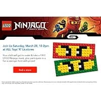 Toys R Us Deal: LEGO Building Event @ Toys R Us on March 28th (12-2pm). FREE LEGO Ninjago Mask for children ages 5-up. Plus participate in a fun scavenger hunt with prizes!