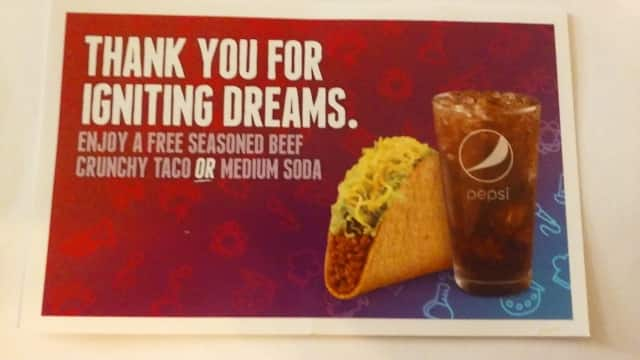 Taco Bell - Donate $1 to the Taco Bell Foundation at the restautant, Get a coupon for a free taco or medium soda. YMMV