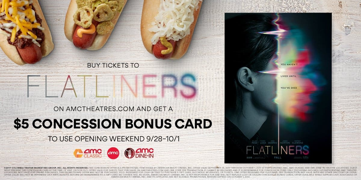 AMC Theatres - Buy a ticket to Flatliners on AMCTheatres.com, Get a $5 Concession Gift Card (9/28–10/1)