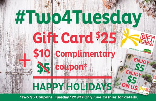 Pollo Tropical - Buy $25 Gift Card, Get 2x $5 Complimentary Coupons (In stores only) *Valid 12/19 Only