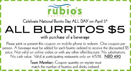 National Burrito Day on April 5th: Rubio's $5 Burrito w/ Drink Purchase. El Pollo Loco BOGO Burritos, & More