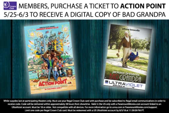 Regal Crown Club Members - Purchase movie ticket for Action Point, Get Free Digital Copy of Bad Grandpa