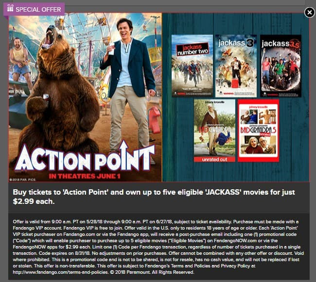 Fandango VIP Members - Buy ticket to Action Point and own up to five eligible 'Jackass' FandangoNOW digital movies for $2.99 each. Offer ends 6/27/18
