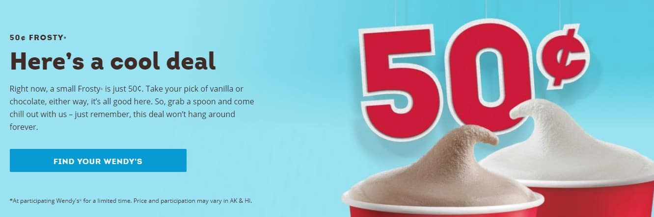 Wendy's Small Frosty for $0.50. Available for a limited time at participating locations.