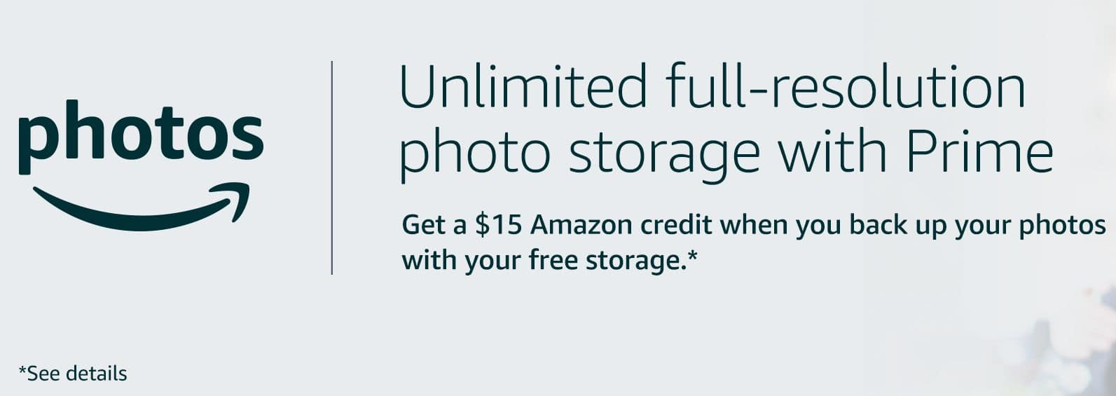 Eligible Prime Members: Get a $15 Amazon Credit (off $25+) when you backup photos with free storage on Amazon Photos. YMMV. Offer expires 8/31