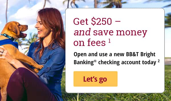 BB&T Bright Banking: Get $250 When You Open & Use New Checking Account by October 10, 2019