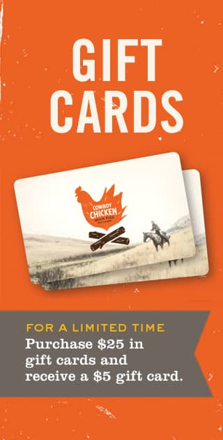Cowboy Chicken: Buy $25 Gift Card, Get $5 Bonus Card