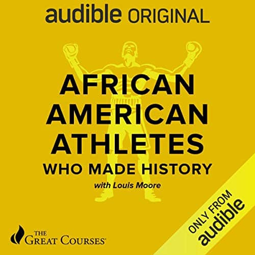 Audible free to members: African-American Athletes Who Made History