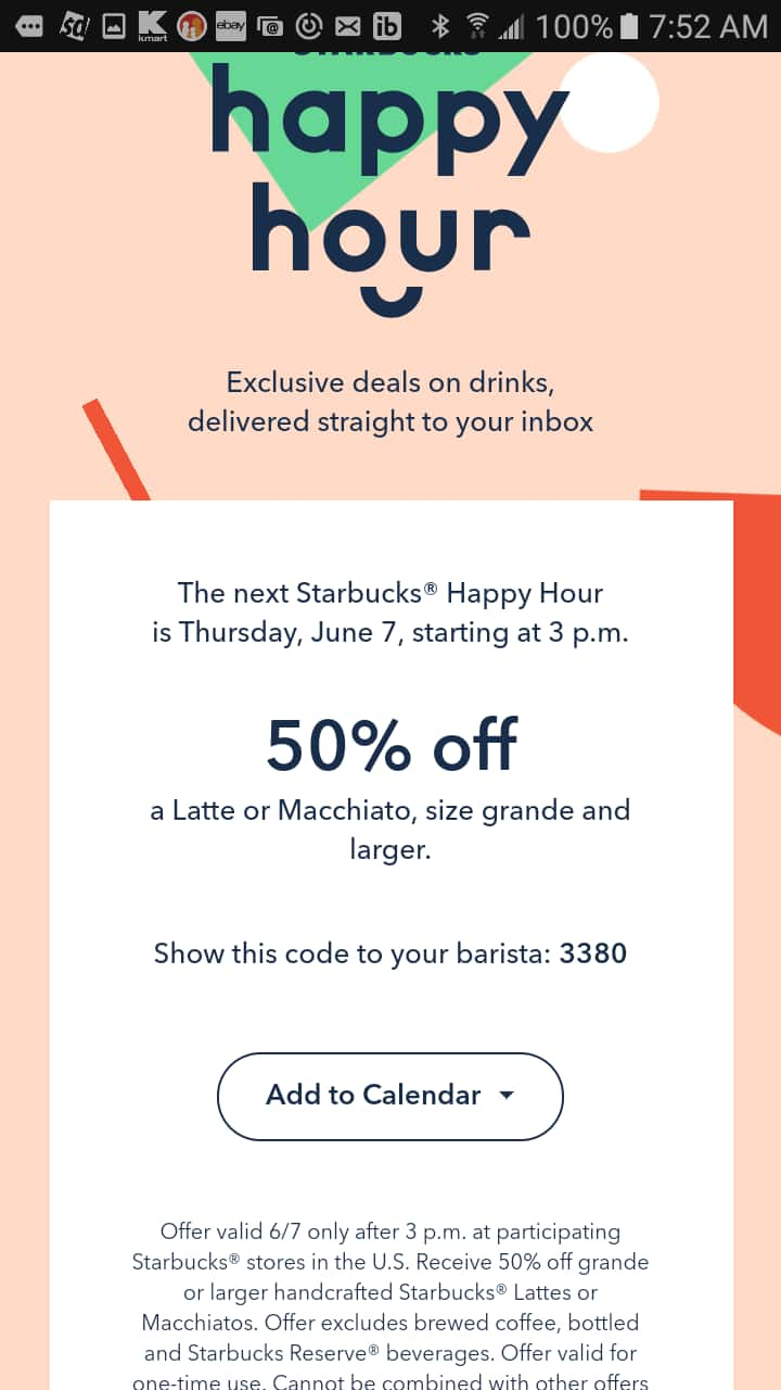 Starbucks 50% off Macchiato or Latte , Size Grande or Larger: Thursday, June 7, 2018 after 3pm Happy Hour
