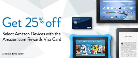 Get 25% off Selected amazon devices (Fire HD 6, Fire HD 6 Kids Edition, Fire HD 8, Fire HD 10, Kindle, or Kindle Paperwhite and More) W/Amazon Visa Reward Card