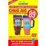 Cumberland Farms - Chug Jug - $0.89 includes first fill and $0.49 refill.