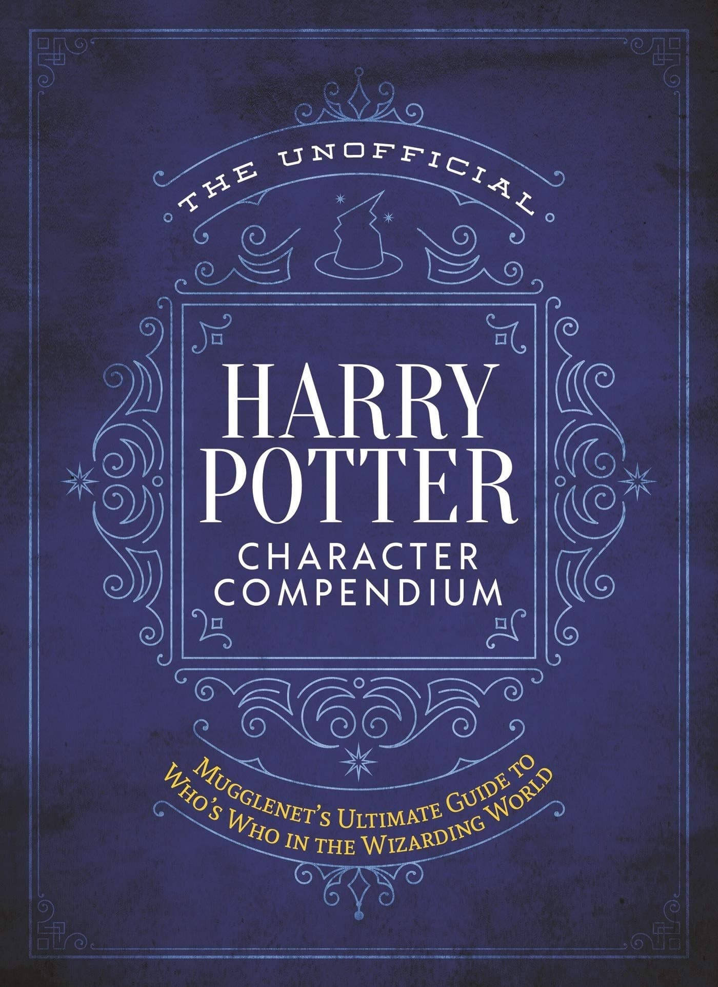 The Unofficial Harry Potter Character Compendium: MuggleNet's Ultimate Guide to Who's Who in the Wizarding World (Hardcover) $8.50 + F/S w/ Amazon Prime
