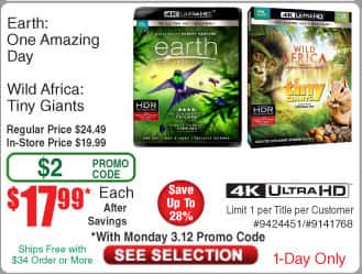 Earth: One Amazing Day [4K UHD] [Blu-Ray] and  Wild Africa/ Tiny Giants [4K UHD] [Blu-Ray] for $17.99 EACH with PROMO CODE at FRYS