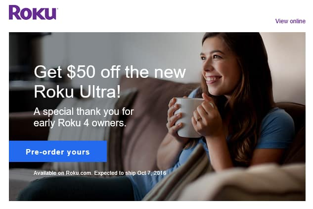 Roku - Thank You Email For Early Roku 4 Adopters with link for $50 Off New Roku Ultra (MSRP: $129.99) = $80+tax (free shipping) - YMMV (Need Email)