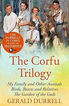 The Corfu Trilogy: My Family and Other Animals; Birds, Beasts and Relatives; and The Garden of the Gods - Kindle Edition $2.24