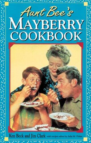 Aunt Bee's Mayberry Cookbook - Kindle Edition $1