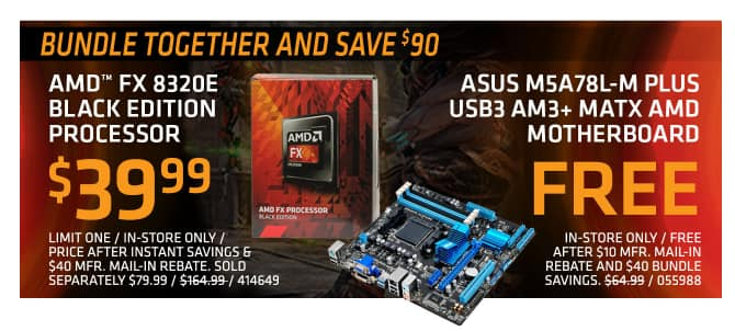 AMD FX 8320E Black Edition + ASUS M5A78L-M Plus for $40 AR at Microcenter B&M $39.99