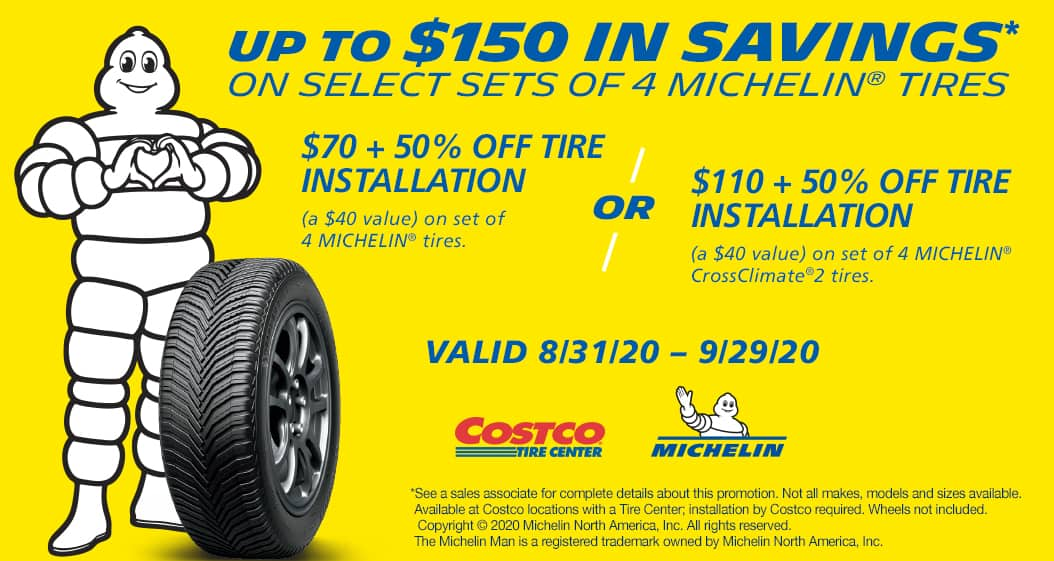 Costco Tire  -  MIchelin up to $110 off with half price installation
