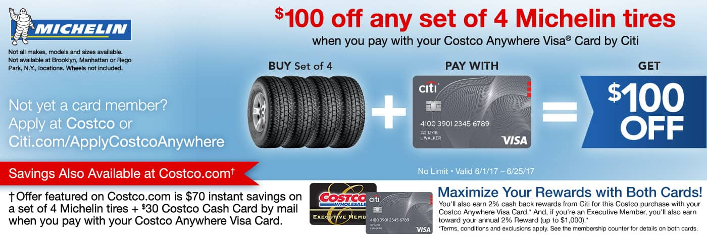 $100 off of any set of 4 Michelin tires - when you use your Costco ...
