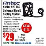 Antec Kuhler H20 650 Universal Liquid Cooling System for Intel and AMD $29AR @Frys