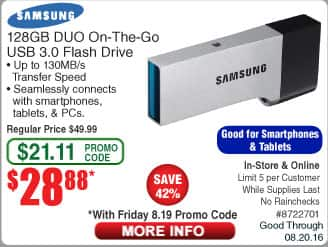 "128GB Samsung Duo OTG USB Flash Drive $29 @Frys (starts 8/19 w/emailed code) LG 34"" 34UM68 Ultrawide IPS Monitor $299. 10' Bytecc HDMI Cable $2"