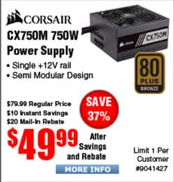 750W Corsair CX750M 80+ Bronze Modular Power Supply $50AR @Frys  Thermaltake Water 3.0 Performer C Liquid CPU Cooler $44
